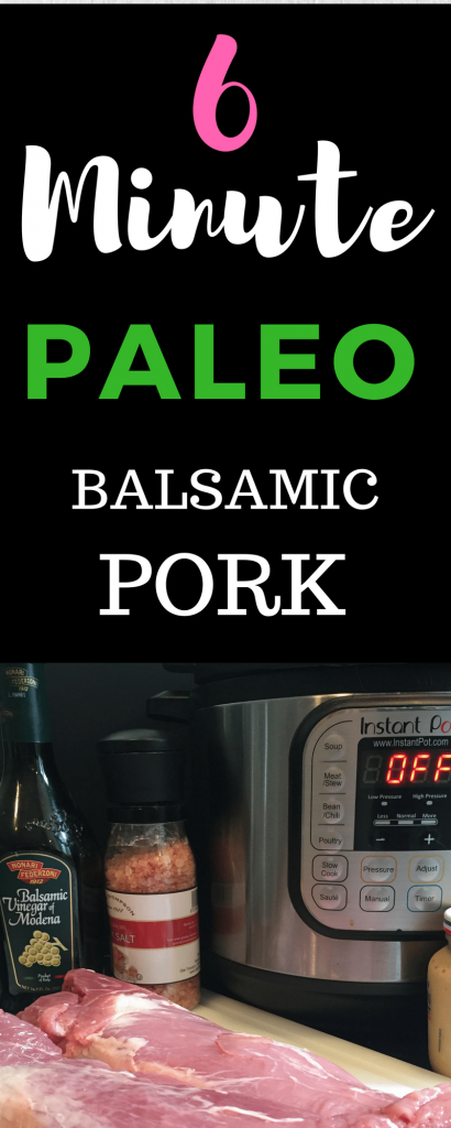 six-minute Paleo instant pot balsamic pork